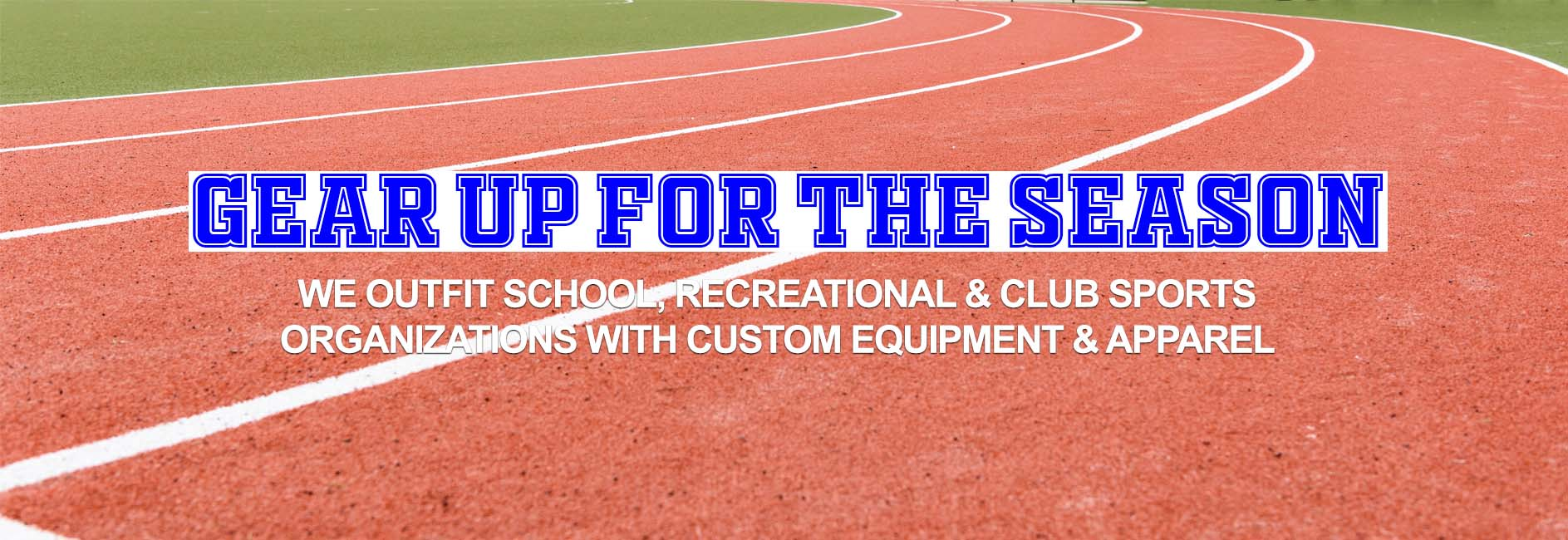 We outfit school, recreational, and club sports organizations
